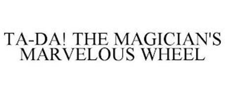 TA-DA! THE MAGICIAN'S MARVELOUS WHEEL