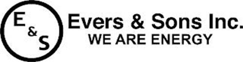 E&S EVERS & SONS INC. WE ARE ENERGY