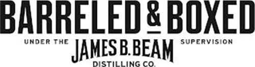 BARRELED & BOXED UNDER THE JAMES B. BEAM DISTILLING CO. SUPERVISION