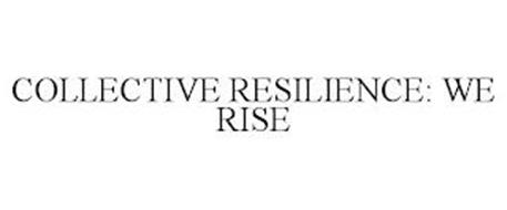 COLLECTIVE RESILIENCE: WE RISE
