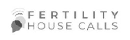 FERILITY HOUSE CALLS