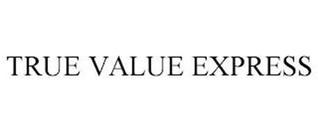 TRUE VALUE EXPRESS