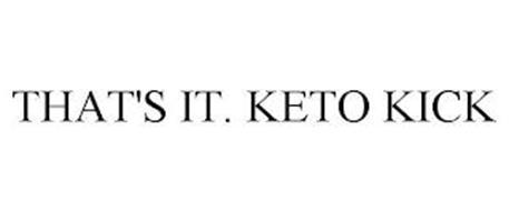 THAT'S IT. KETO KICK