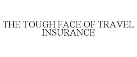 THE TOUGH FACE OF TRAVEL INSURANCE
