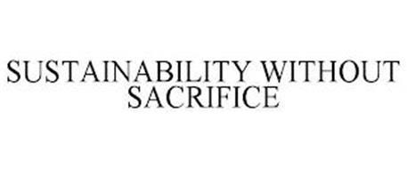 SUSTAINABILITY WITHOUT SACRIFICE