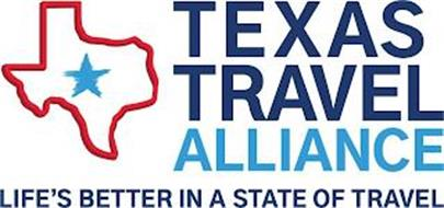 TEXAS TRAVEL ALLIANCE LIFE'S BETTER IN A STATE OF TRAVEL