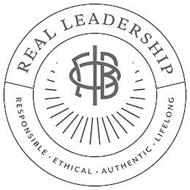 REAL LEADERSHIP RESPONSIBLE · ETHICAL · AUTHENTIC · LIFELONG