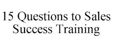 15 QUESTIONS TO SALES SUCCESS TRAINING
