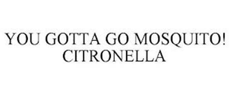 YOU GOTTA GO MOSQUITO! CITRONELLA
