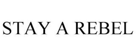 STAY A REBEL