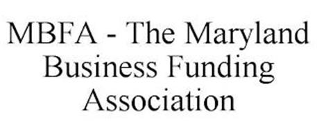 MBFA - THE MARYLAND BUSINESS FUNDING ASSOCIATION