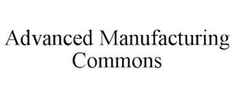 ADVANCED MANUFACTURING COMMONS