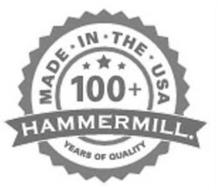 MADE IN THE USA 100+ HAMMERMILL. YEARS OF QUALITY