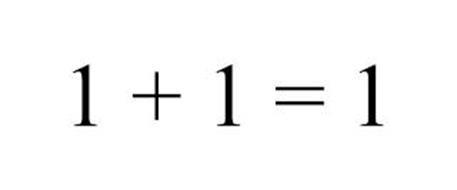 1 + 1 = 1