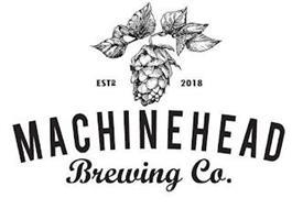 ESTD 2018 MACHINEHEAD BREWING CO.