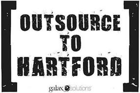 OUTSOURCE TO HARTFORD GALAXESOLUTIONS