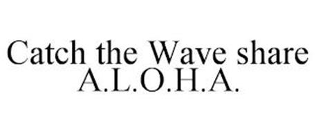 CATCH THE WAVE SHARE A.L.O.H.A.
