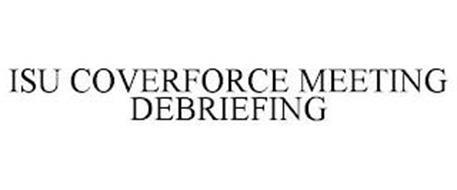 ISU COVERFORCE MEETING DEBRIEFING
