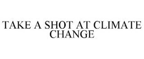 TAKE A SHOT AT CLIMATE CHANGE