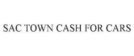 SAC TOWN CASH FOR CARS