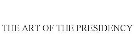 THE ART OF THE PRESIDENCY