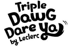 TRIPLE DAWG DARE YA BY LECLERC