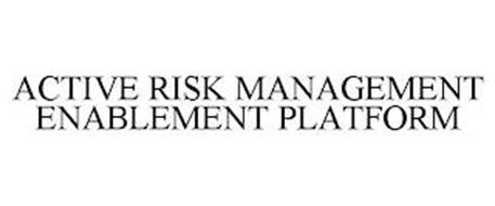 ACTIVE RISK MANAGEMENT ENABLEMENT PLATFORM