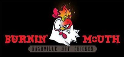 BURNIN MOUTH NASHVILLE HOT CHICKEN