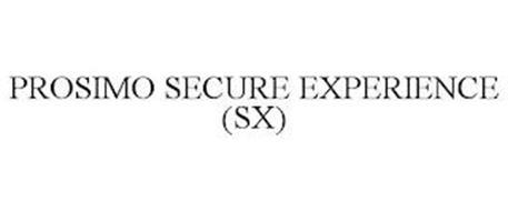 PROSIMO SECURE EXPERIENCE (SX)