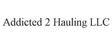 ADDICTED 2 HAULING LLC