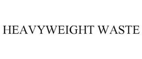 HEAVYWEIGHT WASTE