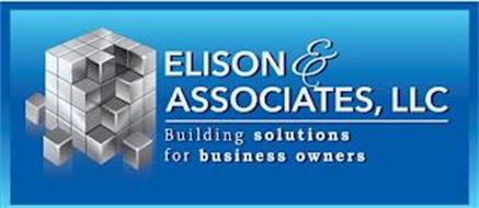 ELISON & ASSOCIATES, LLC BUILDING SOLUTIONS FOR BUSINESS OWNERS