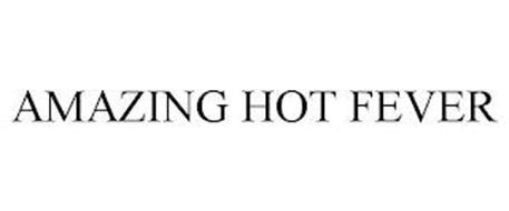 AMAZING HOT FEVER