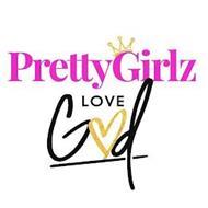 PRETTY GIRLZ LOVE GOD