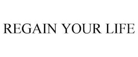 REGAIN YOUR LIFE
