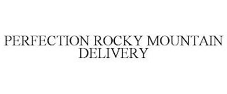 PERFECTION ROCKY MOUNTAIN DELIVERY