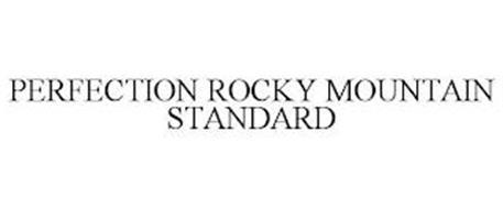 PERFECTION ROCKY MOUNTAIN STANDARD