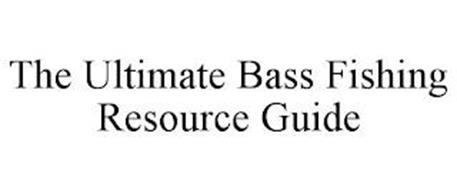 THE ULTIMATE BASS FISHING RESOURCE GUIDE