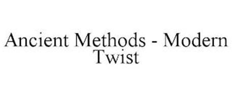 ANCIENT METHODS - MODERN TWIST