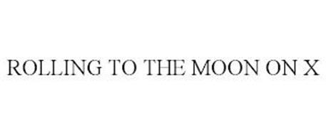 ROLLING TO THE MOON ON X