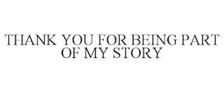 THANK YOU FOR BEING PART OF MY STORY