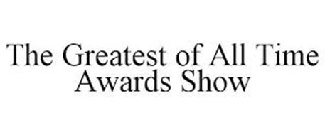 THE GREATEST OF ALL TIME AWARDS SHOW