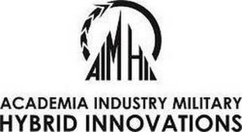 AIM HI ACADEMIA INDUSTRY MILITARY HYBRID INNOVATIONS