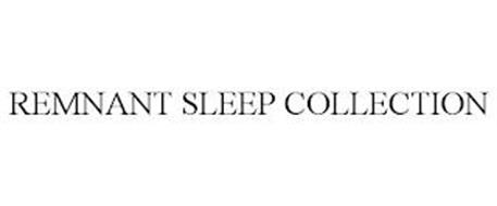 REMNANT SLEEP COLLECTION