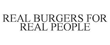 REAL BURGERS FOR REAL PEOPLE