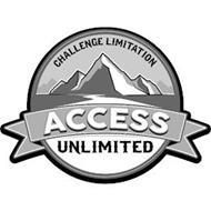 CHALLENGE LIMITATION ACCESS UNLIMITED
