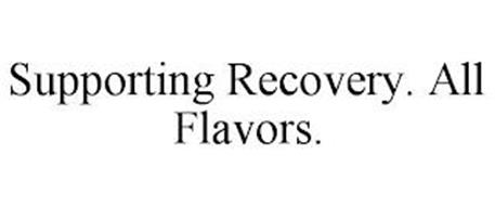 SUPPORTING RECOVERY. ALL FLAVORS.