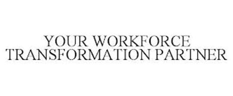 YOUR WORKFORCE TRANSFORMATION PARTNER