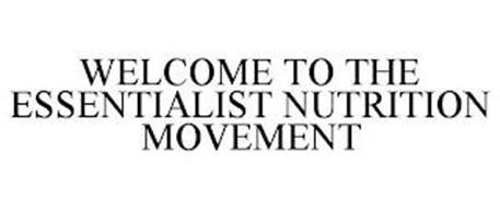 WELCOME TO THE ESSENTIALIST NUTRITION MOVEMENT