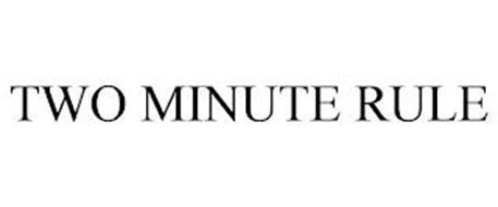 TWO MINUTE RULE